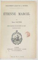 Etienne Marcel / par Emile Gautier ; orné de gravures sur bois dessinées par Denis ; gravées par Tellier