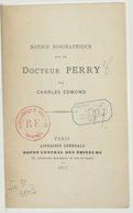 Notice biographique sur le docteur Perry : 3 mai 1877 / par Charles Edmond