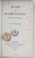 Oeuvres de Blaise Pascal. Ouvrages attribués à Pascal / . Nouvelle édition