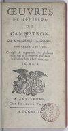 Oeuvres de M. de Campistron. Tome 1 / ,... Nouvelle édition, corrigée & augmentée de plusieurs pièces qui ne se trouvent pas dans la dernière faite à Paris en 1715