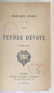 Une tendre dévote (2e édition) / par Angélique Arnaud