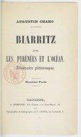 Biarritz, entre les Pyrénées et l'Océan : itinéraire pittoresque.... Partie 2 / Augustin Chaho