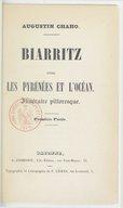Biarritz, entre les Pyrénées et l'Océan : itinéraire pittoresque.... Partie 1 / Augustin Chaho