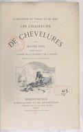 Les chasseurs de chevelures / par Mayne-Reid ; édition spéciale à l'usage de la jeunesse, par S. Blandy ; dessins par P. Philippoteaux