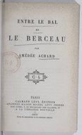 Entre le bal et le berceau / par Amédée Achard