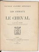 Nouvelle anatomie artistique. , Les animaux. I, Le cheval / par le Dr Paul Richer,...