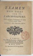 Examen d'un essai sur l'architecture , avec quelques remarques sur cette science traitée dans l'esprit des beaux-arts
