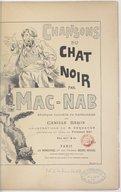 Chansons du chat noir / par Mac-Nab ; musique nouvelle ou harmonisée par Camille Baron ; illustrations de H. Gerbault ; couverture et titre de Ferdinand Bac