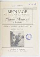 Brouage : ville forte du XVIe et du XVIIe siècle ; Marie Mancini à Brouage / Lucien Blédy ; préface de Mme Marcelle Tinayre