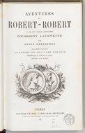Aventures de Robert-Robert et de son fidèle compagnon Toussaint Lavenette (8e édition illustrée de gravures sur bois) / par Louis Desnoyers