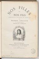 Nos filles et nos fils : scènes et études de famille / par Ernest Legouvé,... ; illustrations par P. Philippoteaux