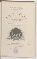 La roche aux mouettes / M. Jules Sandeau,... ; dessins par É. Bayard et Ferat ; gravures par Pannemaker