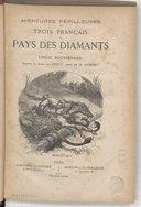 Aventures périlleuses de trois français au pays des diamants / par Louis Boussenard ; illustrées de dessins par Férat ; gravés par D. Dumont