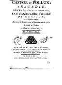 Castor et Pollux : tragédie représentée pour la première fois par l'Académie royale de musique, le 24e jour d'octobre 1737 / (paroles de Bernard ; musique de Rameau)