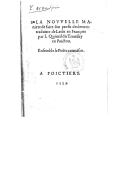 La nouvelle maniere de faire son profit des lettres : traduitte de latin en franc̜ois par J. Quintil Du Tronssay en Poictou. Ensemble le Poëte courtisan