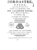 Zoroastre : opéra représenté pour la première fois par l'Académie royale de musique le 5 décembre 1749 et remis au théâtre le mardi 20 janvier 1756
