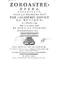 Zoroastre : opéra représenté pour la première fois par l'Académie royale de musique le 5 décembre 1749, repris le 20 janvier 1756, et remis au théâtre le vendredi 26 janvier 1770 / [paroles de L. de Cahusac ; mus. de Rameau]