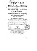 L'école de la jeunesse, ou Le Barnevelt français : comédie en 3 actes et en vers, mêlée d'ariettes / par M. Anseaume ; la musique est de M. Duny...