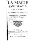La magie sans magie , comédie [imitée de Calderon] par M. Lambert. [Paris, Hostel de Bourgogne]