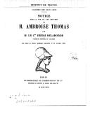 Notice sur la vie et les oeuvres de M. Ambroise Thomas : lue dans la séance publique annuelle du 31 octobre 1896 / par M. le cte Henri Delaborde,...