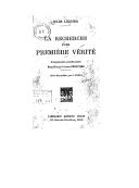 La recherche d'une première vérité : fragments posthumes / Jules Lequier (1814-1862) ; recueillis par Charles Renouvier ; notice biographique par L. Dugas