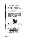 La morale d'Épicure, tirée de ses propres écrits / par M. l'abbé Batteux...