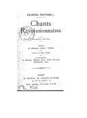 Chants révolutionnaires (2e édition) / Eugène Pottier ; préface de Allemane, Jaurès, Vaillant ; notice de Jules Vallès