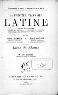 La première grammaire latine : théorie et exercices... / par MM. Othon Riemann,... et Henri Goelzer,.... Livre du maître / par M. Jules Barbier,...