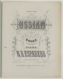 Ossian ! Polka pour piano par N.-R. Espadero