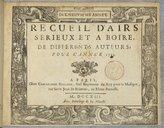 Recueil d'Airs sérieux et à boire de différents auteurs ; pour l'année 1713