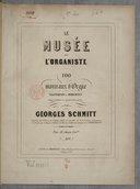 Le Musée de l'organiste 100 Morceaux d'orgue classiques et modernes... 1er Livre