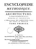 Encyclopédie méthodique. Architecture. T. 1, [Abajour-Coloris des fleurs]  / , par M. Quatremere de Quincy, dédiée et présentée a monseigneur de Lamoignon, garde des sceaux de France, &c. Tome premier [-troisième]
