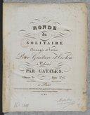 """Ronde du """"Solitaire"""" (de Carafa), arrangée et variée pour guitare et violon à volonté par Gatayes. Oeuvre 87"""