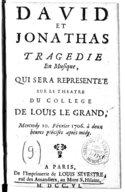 David et Jonathas tragedie en musique, qui sera representée sur le theatre du college de Louis le Grand, mercredy 10. février 1706. à deux heures précises aprés midy