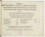 PREMIER LIVRE, CONTENANT // huyct Pseaulmes de David, traduictz par Clément Ma- // rot, et mis en musique au long (en forme de mottetz) // par // CLAUDE GOUDIMEL : // Dont alcuns vers (pour la commodité des musiciens) sont...