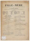 Fille Mère pièce dramatique en cinq actes et sept tableaux / par M. Arthur Bernède représentée pour la première fois au théâtre de la Renaissance, le 23 septembre 1908