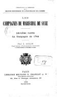 Les campagnes du maréchal de Saxe. La campagne de 1744 / par J. Colin,...