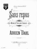 Sans repos : morceau de piano pour concours / par Adrien Dahl ; [orn. par] L. Denis
