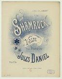 Shamrock : [suite de valses] : pour piano / par Jules Daniel