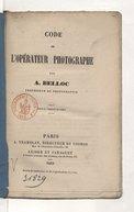 Code de l'opérateur photographe, par A. Belloc,...