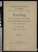 Katalog der Ausstellung von werken Französischer Künstler der Gegenwart : [Strassburg], im Alten Schloss, 2. M{euro}arz 1907 2. April