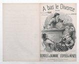 """A bas le divorce !.. : ronde / paroles de Baumaine et Blondelet ; musique de Léopol[d] de Wenzel ; chantée par Mme Elise Faure à l'Alcazar d'hiver dans la revue """"Ah ! ah ! ah !"""""""