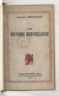 Une histoire merveilleuse / Alexandre Mercereau