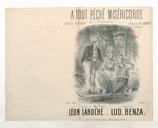 A tout péché miséricorde : chansonnette / paroles de Léon Laroche ; musique de Lud. Benza ; chantée par Mme Judic à l'Eldorado