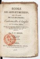 École des arts et métiers mise à la portée de la jeunesse : Traduction libre de l'anglais sur la 3e édition... par T.-P. Bertin