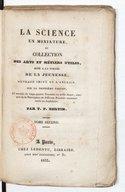 La Science en miniature, ou Collection des arts et métiers utiles mise à la portée de la jeunesse. Ouvrage imité de l'anglais sur la 3e édition... par T.-P. Bertin