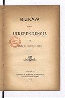 Bizkaya por su independencia / por Arana eta Goiri'tarr Sabin