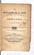Les Mendiants de la mort, par Clémence Robert...