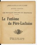 Les nouveaux exploits de Chantecoq. Le fantôme du Père-Lachaise / Arthur Bernède
