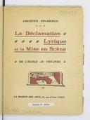 La Déclamation lyrique et la mise en scène : De l'école au théâtre / Jacques Isnardon